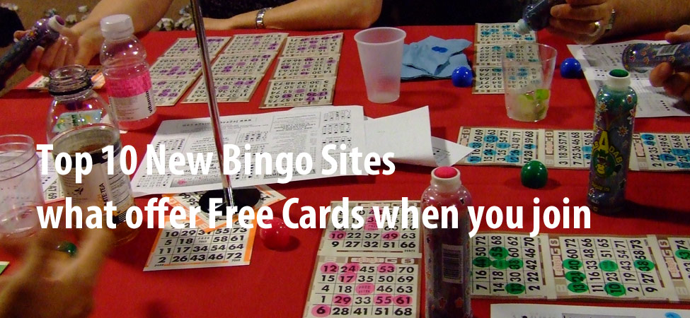 Top 10 New Bingo Sites what offer Free Cards when you join